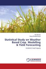 Statistical Study on Weather Based Crop Modelling & Yield Forecasting