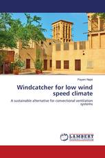 Windcatcher for low wind speed climate