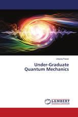 Under-Graduate Quantum Mechanics