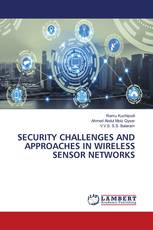 SECURITY CHALLENGES AND APPROACHES IN WIRELESS SENSOR NETWORKS