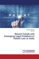 Recent Trends and Emerging Legal Problems in Patent Law in India