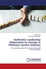 Authentic Leadership &Openness to change in Pakistani service industry