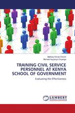TRAINING CIVIL SERVICE PERSONNEL AT KENYA SCHOOL OF GOVERNMENT