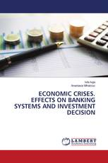 ECONOMIC CRISES. EFFECTS ON BANKING SYSTEMS AND INVESTMENT DECISION
