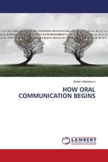 HOW ORAL COMMUNICATION BEGINS