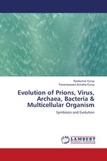 Evolution of Prions, Virus, Archaea, Bacteria & Multicellular Organism