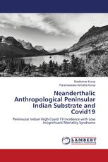 Neanderthalic Anthropological Peninsular Indian Substrate and Covid19