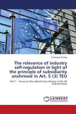 The relevance of industry self-regulation in light of the principle of subsidiarity enshrined in Art. 5 (3) TEU
