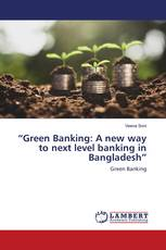 """""""Green Banking: A new way to next level banking in Bangladesh"""""""