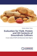 Evaluation for Yield, Protein and Oil Contents of Groundnuts Cultivars