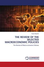 THE REVIEW OF THE SELECTED MACROECONOMIC POLICIES