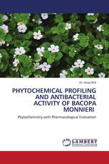 PHYTOCHEMICAL PROFILING AND ANTIBACTERIAL ACTIVITY OF BACOPA MONNIERI