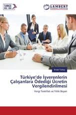 Türkiye'de İşverenlerin Çalışanlara Ödediği Ücretin Vergilendirilmesi