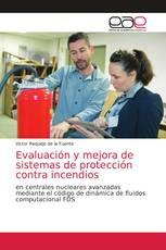 Evaluación y mejora de sistemas de protección contra incendios