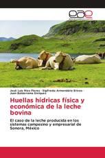 Huellas hídricas física y económica de la leche bovina