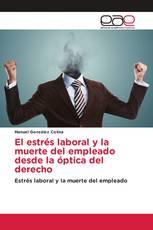 El estrés laboral y la muerte del empleado desde la óptica del derecho
