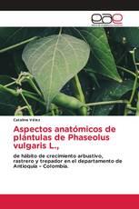 Aspectos anatómicos de plántulas de Phaseolus vulgaris L.,