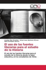 El uso de las fuentes literarias para el estudio de la Historia