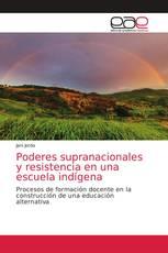 Poderes supranacionales y resistencia en una escuela indígena