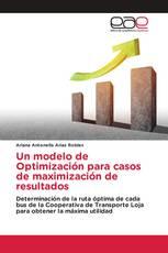 Un modelo de Optimización para casos de maximización de resultados