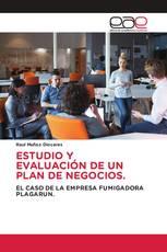 ESTUDIO Y EVALUACIÓN DE UN PLAN DE NEGOCIOS.