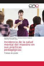 Incidencia de la salud mental del maestro en sus prácticas pedagógicas: