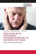 Disfunción de la articulación temporomandibular en pacientes con lupus
