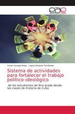 Sistema de actividades para fortalecer el trabajo político-ideológico