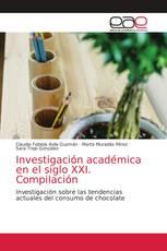 Investigación académica en el siglo XXI. Compilación