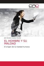 EL HOMBRE Y SU MALDAD