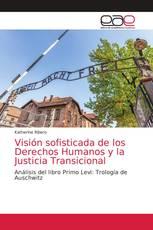 Visión sofisticada de los Derechos Humanos y la Justicia Transicional