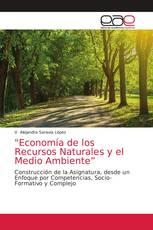"""""""Economía de los Recursos Naturales y el Medio Ambiente"""""""