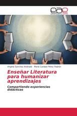 Enseñar Literatura para humanizar aprendizajes