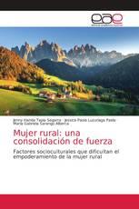 Mujer rural: una consolidación de fuerza