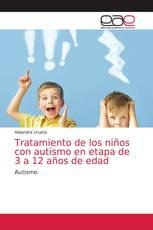 Tratamiento de los niños con autismo en etapa de 3 a 12 años de edad