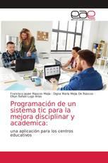 Programación de un sistema tic para la mejora disciplinar y academica: