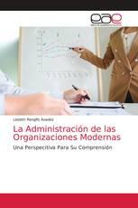 La Administración de las Organizaciones Modernas