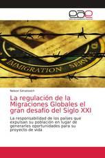La regulación de la Migraciones Globales el gran desafío del Siglo XXI