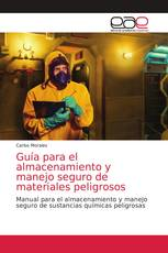 Guía para el almacenamiento y manejo seguro de materiales peligrosos