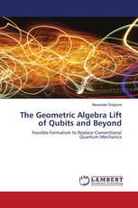 The Geometric Algebra Lift of Qubits and Beyond