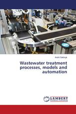 Wastewater treatment processes, models and automation