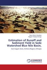 Estimation of Runoff and Sediment Yield in Sede Watershed Blue Nile Basin,