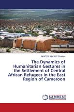 The Dynamics of Humanitarian Gestures in the Settlement of Central African Refugees in the East Region of Cameroon