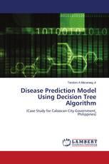Disease Prediction Model Using Decision Tree Algorithm