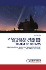 A JOURNEY BETWEEN THE REAL WORLD AND THE REALM OF DREAMS