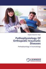 Pathophysiology Of Orthopedic-traumatic Diseases