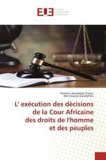 L' exécution des décisions de la Cour Africainedes droits de l'homme et des peuples