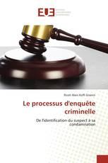 Le processus d'enquête criminelle