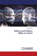 Ethics and Politcs: Allies or Foes?