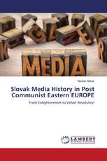 Slovak Media History in Post Communist Eastern EUROPE